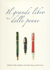 Il grande libro delle penne. Produttori, Desig, Cultura della scrittura