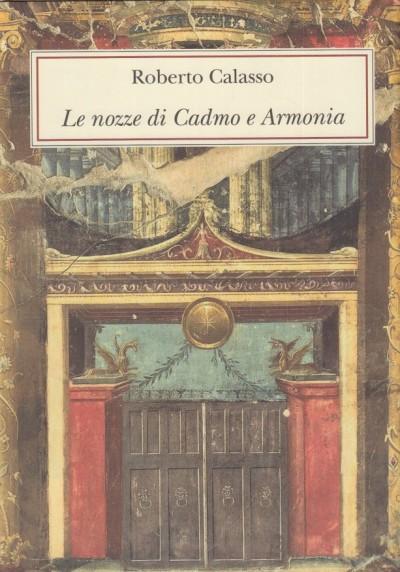 Le nozze di cadmo e armonia. ediz. lusso - Calasso Roberto