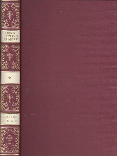 Il libro tibetano dei morti. bardo t?d?l - Tucci Giuseppe (a Cura Di)
