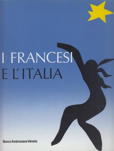 I francesci e l'italia - Bertelli Carlo (a Cura Di)