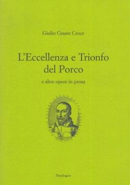L'eccellenza ed il trionfo del porco e altre opere in prosa. A cura di Monique Rouch. Giornata tranquilla a cura di Franco Bacchelli.