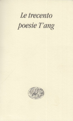 Le trecento poesie T'ang