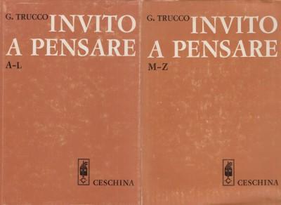 Invito a pensare. idee fatti pensieri di insigni scrittori d'ogni tempo e paese. volume i: a - l. volume ii: m - z - Trucco Giovanni