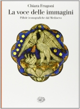 La voce delle immagini. Pillole iconografiche del Medioevo