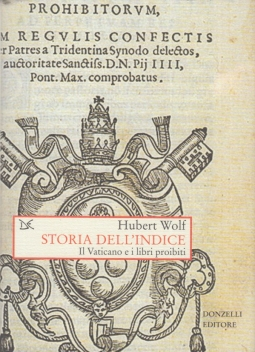 Storia dell'indice. Il Vaticano e i libri proibiti