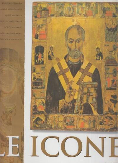 Le icone - Weitzmann - Alibegasvili - Volskaja - Chatzidakis - Babic - Smirnova - Voinescu