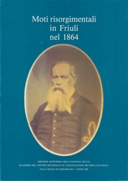 Moti risorgimentali in Friuli nel 1864 un documento processuale inedito della Biblioteca Guarneriana di San Daniele del Friuli