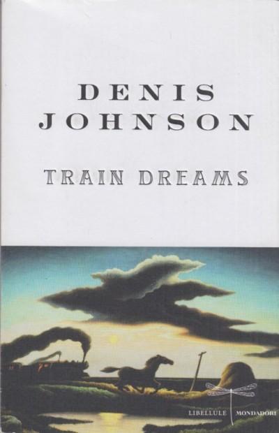 Train dreams - Johnson Denis