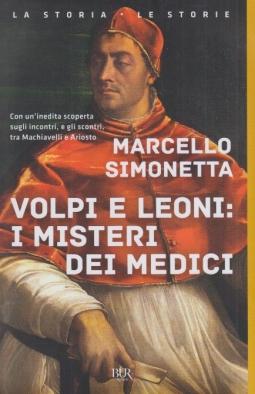 Volpi e leoni: i misteri dei Medici