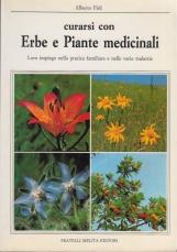 Erbe e piante medicinali. Loro impiego nella pratica familiare e nelle varie malattie