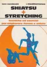 Shiatsu pi? stretching. Tecniche ed esercizi per migliorare forma e salute
