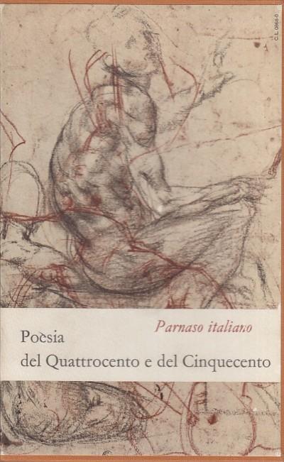 Parnaso italiano iv. poesia del quattrocento e del cinquecento - Muscetta Carlo - Ponchiroli Daniele (a Cura Di)