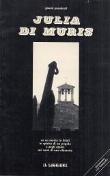 Julia di Muris. Su un monte in Friuli lo spirito di un popolo e degli alpini nei sassi di una chiesetta