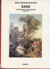 Sade. Un'innocenza selvaggia 1740-1777