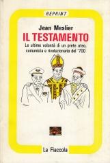 Il Testamento. Le ultime volont? di un prete ateo, comunista e rivoluzionario del '700