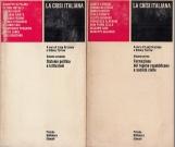 La crisi Italiana, Volume primo: Formazione del regime repubblicano e societ? civile - Volume secondo: Sistema politico e istituzioni