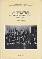 Le Forze armate dalla liberazione all'adesione dell'Italia alla Nato. Atti del Convegno Torino 8-10 Novembre 1985