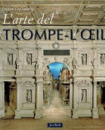 L'arte del trompe-l'oeil - Calabrese Omar