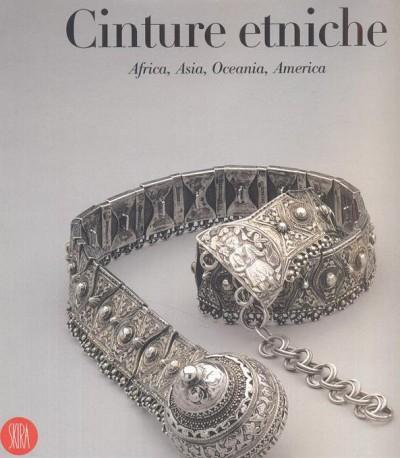 Cinture etniche africa, asia, oceania america dalla collezione ghysels - Leurquin Anne