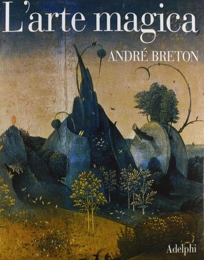 L'arte magica - Breton Andr