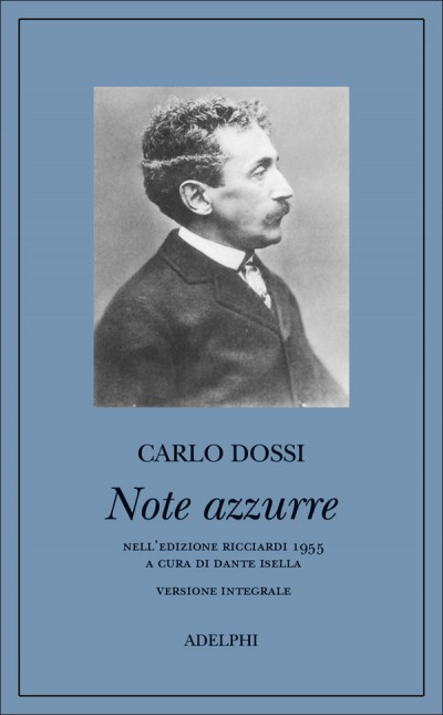 Note azzurre. nella versione integrale dell'edizione ricciardi 1955 - Dossi Carlo