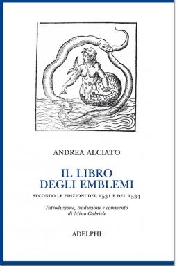 Il libro degli emblemi. Secondo le edizioni del 1531 e del 1534