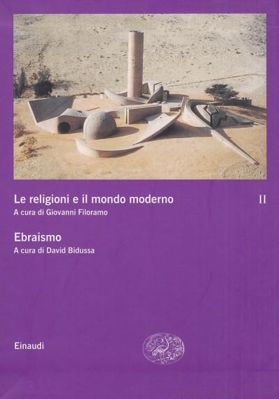 Le religioni e il mondo moderno. ebraismo - Filoramo Giovanni (a Cura Di) - Bidussa David (a Cura Di)
