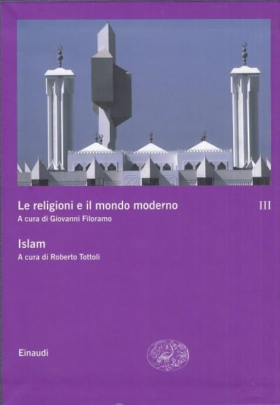 Le religioni e il mondo moderno. islam - Filoramo Giovanni (a Cura Di) - Tottoli Roberto (a Cura Di)