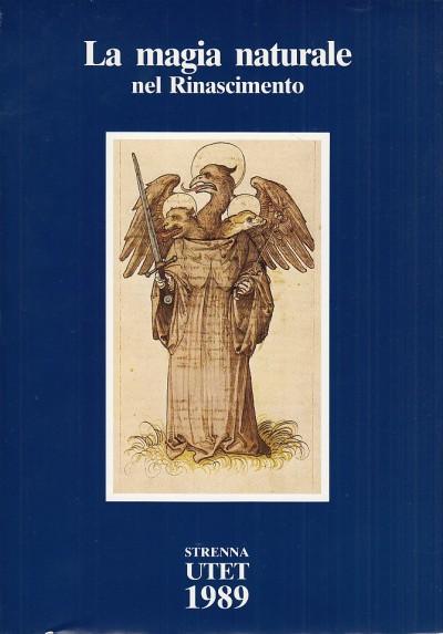 La magia naturale nel rinascimento - Agrippa - Cardano - Fludd (a Cura Di)