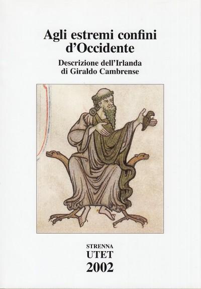 Agli estremi confini d'occidente. descrizione dell'irlanda di giraldo cambrense - Cataldi Melita (a Cura Di)