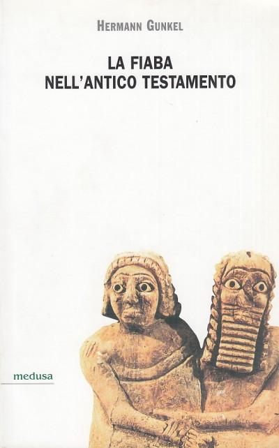 La fiaba nell'antico testamento - Gunkel Hermann