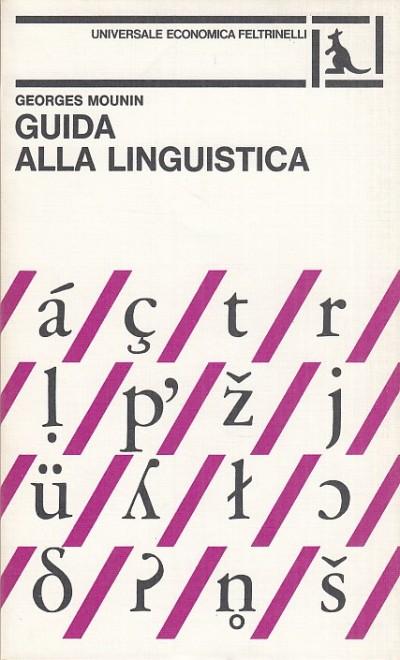 Guida alla lingustica - Mounin Georges