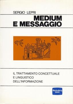 Medium e messaggio: il trattamento concettuale e linguistico dell'informazione