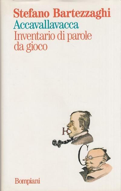 Accavallavacca. inventario di parole da gioco - Bartezzaghi Stefano