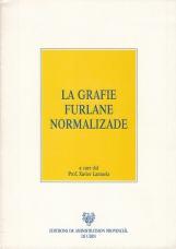 LA GRAFIE FURLANE NORMALIZADE: regulis ortografichis de lenghe furlane e sielte des formis gramaticals dal furlan comun