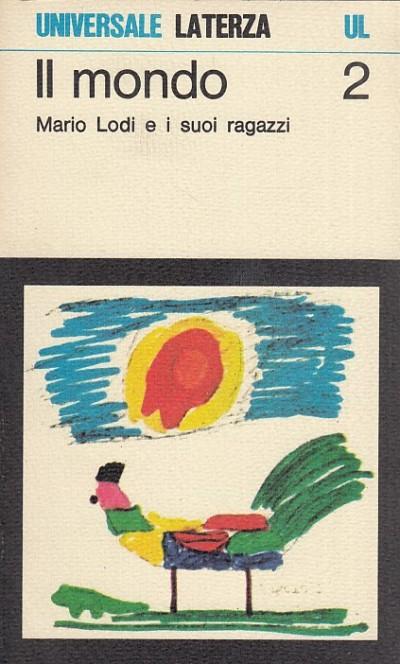 Il mondo 2 : i giornalini della classe ii anno scolastico 1974/75 - Mario Lodi E I Suoi Ragazzi