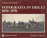 Fotografia in Friuli 1850-1970