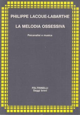 La melodia ossessiva. Psicanalisi e musica