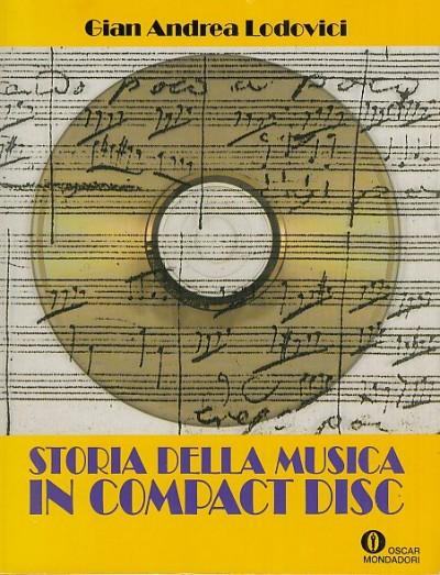 Storia della musica in compact disc - Lodovici Gian Andrea