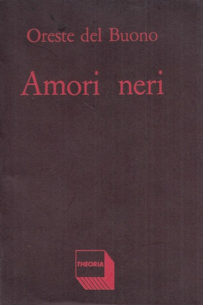Amori neri - Oreste Del Buono