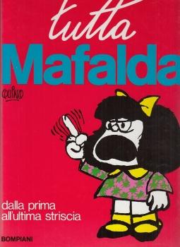 Tutta Mafalda. Dalla prima all'ultima striscia
