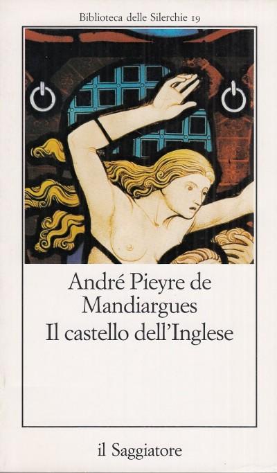 Il castello dell'inglese - Andre Pieyre De Mandiargues