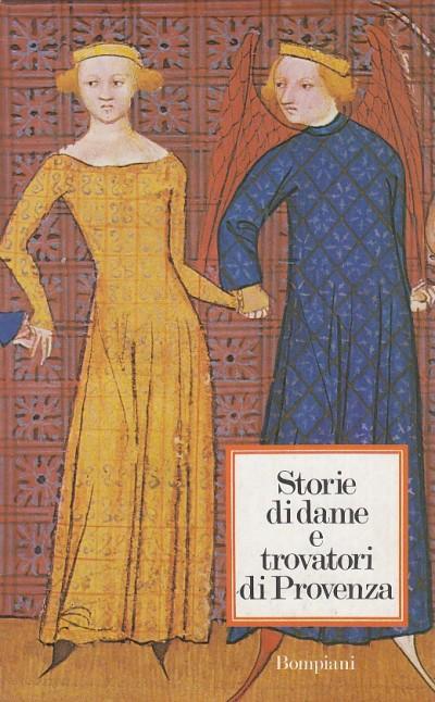 Storie di dame e trovatori di provenza - Liborio Mariantonia (a Cura Di)