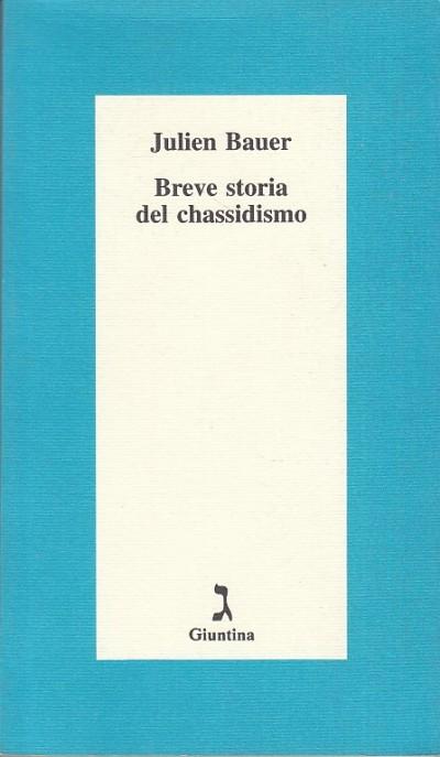 Breve storia del chassidismo - Bauer Julien