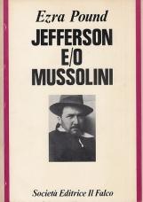 Jefferson e/o Mussolini. L'idea Statale. Il fascismo come l'ho visto io. Economia Volizionista