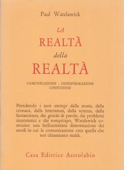 La realtà della realtà. Comunicazione disinformazione confusione
