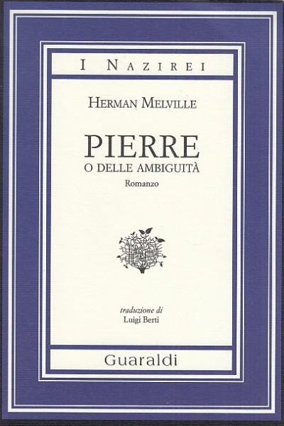 Pierre o delle ambiguit - Melville Herman
