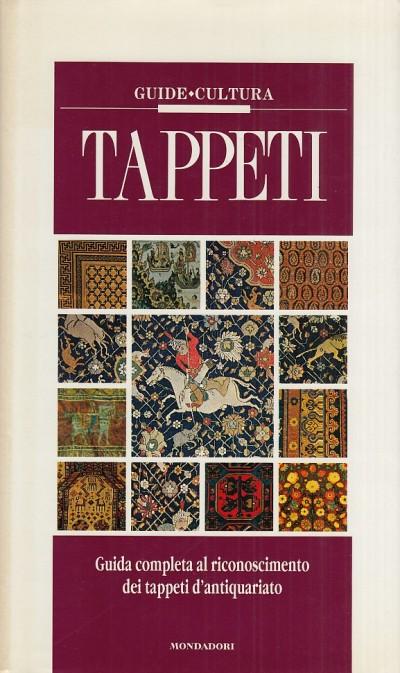 Tappeti. guida completa al riconoscimento dei tappeti d'antiquariato - Enza Milanesi