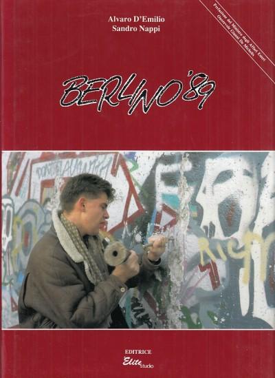 Berlino '89 - D'emilio Alvaro - Nappi Sandro