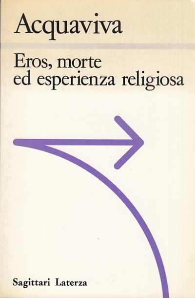 Eros, morte ed esperienza religiosa - Acquaviva Sabino